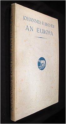 An Europa Neue Gedichte Johannes R Becher Amazoncom Books