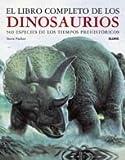 El libro completo de los dinosaurios: 500 especies de los tiempos prehistoricos (Spanish Edition)