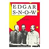 Edgar Snow : A Biography, Hamilton, John M. and Hamilton, John Maxwell, 0253319099