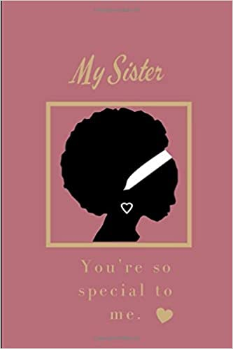 My Sister Youre So Special To Me Blank Lined Journal For Black