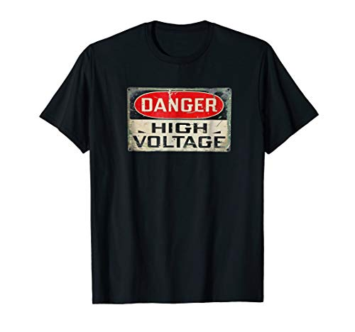 DANGER HIGH VOLTAGE Old Rusted Danger Sign T-shirt.