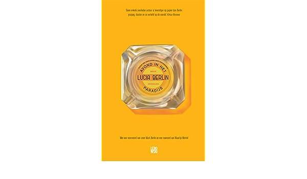 Avond in het paradijs (Dutch Edition) eBook: Lucia Berlin, Lucie Schaap, Maaike Bijnsdorp, Elles Tukker: Amazon.es: Tienda Kindle