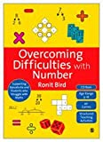 Overcoming Difficulties with Number : Supporting Dyscalculia and Students Who Struggle with Maths, Bird, Ronit, 1848607105