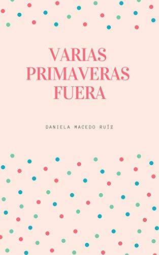 Amazon.com: VARIAS PRIMAVERAS FUERA (Spanish Edition) eBook ...