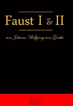 Faust 1 & 2: Originaler Text mit vielen Abbildungen (German Edition) por [Goethe, Johann Wolfgang von]