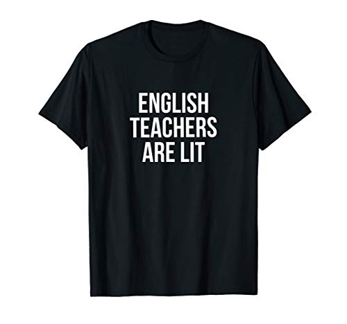 English Teachers Are Lit T-Shirt for sale  Delivered anywhere in USA