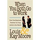When You Both Go to Work, Louis Moore and Kay Moore, 0849902878