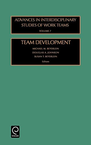 Team Development (Advances in Interdisciplinary Studies of Work Teams) (Advances In Interdisciplinary Studies Of Work Teams)
