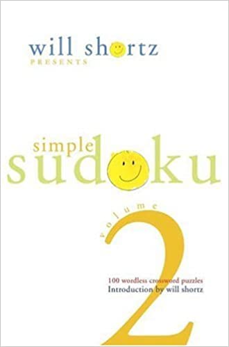 Book Will Shortz Presents Simple Sudoku Volume 2: 100 Wordless Crossword Puzzles by Will Shortz (2006-12-26)