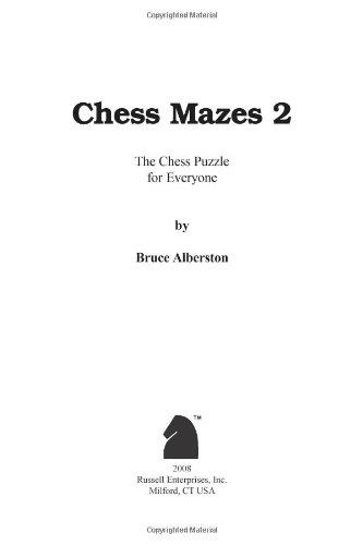 Chess Mazes 2 Paperback – September 1, 2008 Bruce Alberston Russell Enterprises Inc. 1888690356