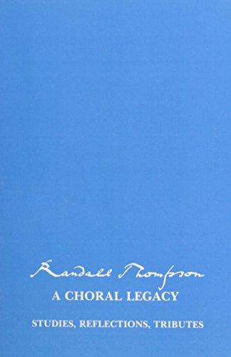 Randall Thompson: A Choral Legacy