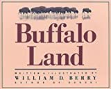 Buffalo Land, William D. Berry, 0938271016