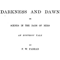 Darkness and Dawn or Scenes in the Days of Nero (English Edition)