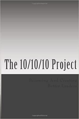 Bestes Hörbuch zum Download The 10/10/10 Project: A Glimpse Into Leadership PDF ePub