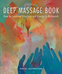 - The Deep Massage Book: How to Combine Structure and Energy in Bodywork