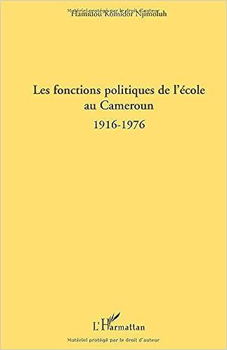 Livre gratuits Les fonctions politiques de l'école au Cameroun 1916-1976 pdf, epub