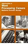Opportunities in Word Processing Careers, Marianne F. Mundy, 0844281654