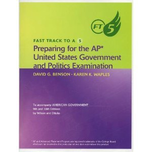 Fast Track to A 5: Preparing for the AP United States Government and Politics Examination To Accompany American Government