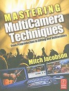 Download Mastering Multicamera Techniques From Preproduction to Editing & Deliverables [PB,2010] pdf