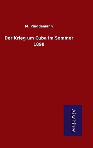 Download Der Krieg um Cuba im Sommer 1898 (German Edition) ebook