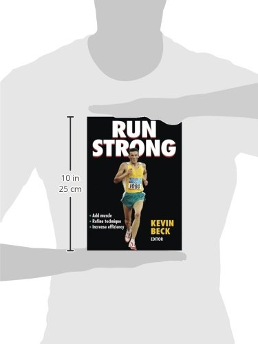 Run strong kevin beck 9780736053624 amazon com books