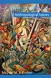 img - for Anthropological Futures (Experimental Futures) book / textbook / text book