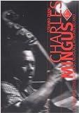 Charles Mingus. Genio e sregolatezza