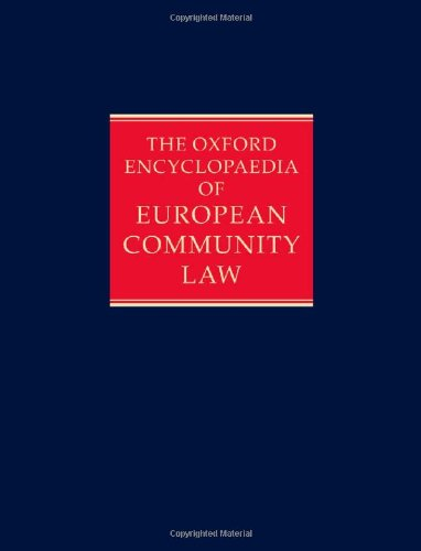 The Oxford Encyclopaedia Of European Community Law: Volume III: Competition Law And Policy