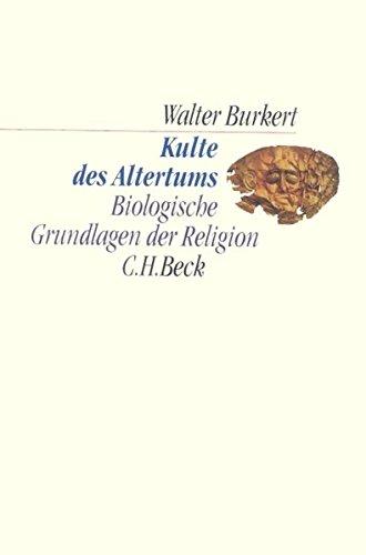 Kulte des Altertums: Biologische Grundlagen der Re...