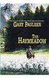 Haymeadow, Gary Paulsen, 078073792X