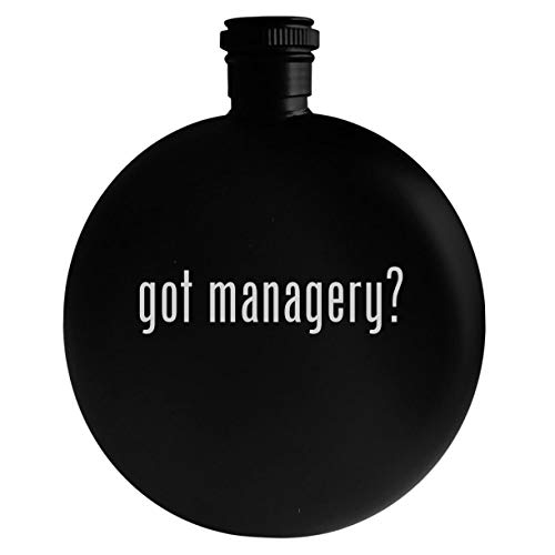 got managery? - 5oz Round Alcohol Drinking Flask, Black