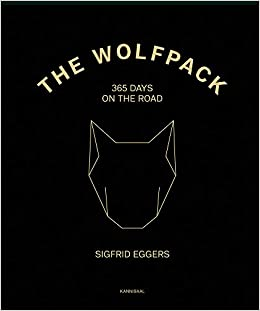 The Wolfpack: 365 Days on the Road: Amazon.es: Eggers, Sigfrid, Puymbroeck, Rik Van: Libros en idiomas extranjeros