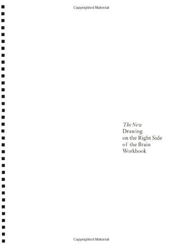 The New Drawing On The Right Side Of The Brain Workbook: Guided Practice In The Five Basic Skills Of Drawing