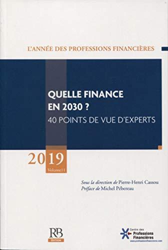 Price comparison product image L'année des professions financières : Volume 11,  Quelle finance en 2030 40 points de vue d'experts