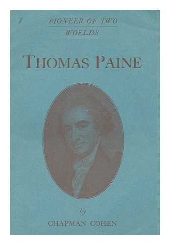 Thomas Paine : pioneer of two worlds / by Chapman Cohen