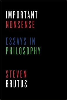important nonsense essays in philosophy steven brutus  important nonsense essays in philosophy