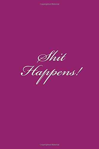 Shit Happens!: A 6 x 9 Lined Journal (diary, notebook) pdf epub