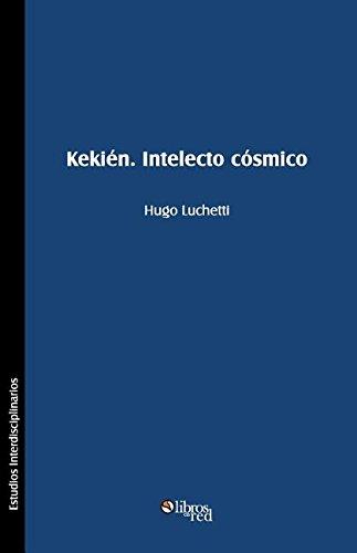 Download Kekien. Intelecto Cosmico (Spanish Edition) pdf epub