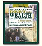 Transforming Debt into Wealth: A Proven System for Real Financial Independence, Volume 1-Debt Elimination (Volume 1)