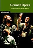 German Opera: From the Beginnings to Wagner (Cambridge Studies in Opera)