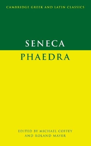 Seneca: Phaedra (Cambridge Greek and Latin Classics)