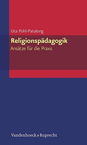 Religionspädagogik - Ansätze für die Praxis (Elementar. Arbeitsfelder Im Pfarramt)