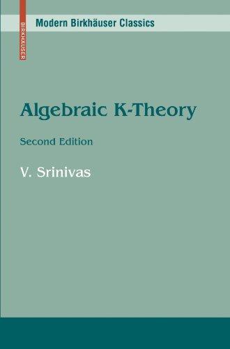 Algebraic K-Theory (Modern Birkhaeuser Classics)