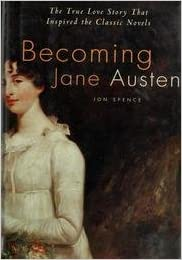 Becoming Jane Austen - The True Love Story That Inspired ...