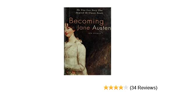 Becoming Jane Austen - The True Love Story That Inspired The ...