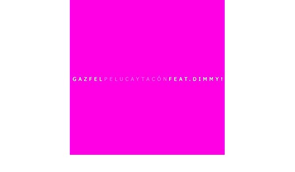 Peluca y Tacón (Full-Length Version) (feat. Dimmy!) by Gaz Fel on Amazon Music - Amazon.com