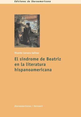 El sindrome de Beatriz en la literatura hispanoamericana (Spanish Edition)
