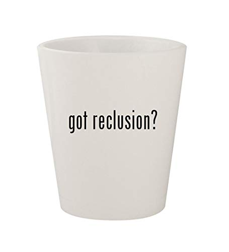got reclusion? - Ceramic White 1.5oz Shot Glass