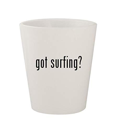got surfing? - Ceramic White 1.5oz Shot Glass