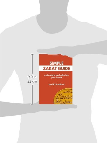 Simple Zakat Guide: Understand and Calculate Your Zakat: Joe W ...